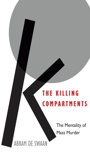 The Killing Compartments The Mentality of Mass Murder