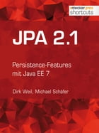JPA 2.1: Persistence-Features in Java EE 7 by Dirk Weil