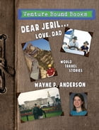 Dear Jeril... Love, Dad by Wayne P. Anderson