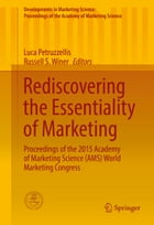 Rediscovering the Essentiality of Marketing: Proceedings of the 2015 Academy of Marketing Science (AMS) World Marketing Congress by Luca Petruzzellis