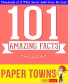 Paper Towns - 101 Amazing Facts You Didn't Know: Fun Facts and Trivia Tidbits Quiz Game Books by G Whiz