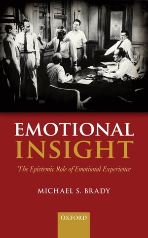 Emotional Insight The Epistemic Role of Emotional Experience