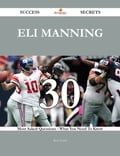 Eli Manning 30 Success Secrets - 30 Most Asked Questions On Eli Manning - What You Need To Know ddbd73e7-e831-4567-8b55-8f34b037e7f7