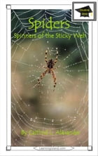 Spiders: Spinners of the Sticky Web: Educational Version by Caitlind L. Alexander