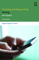 Teaching and Researching Writing: Third Edition