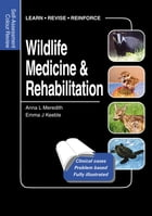 Wildlife Medicine and Rehabilitation: Self-Assessment Color Review