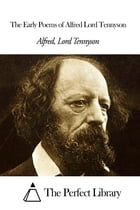 The Early Poems of Alfred Lord Tennyson by Alfred Lord Tennyson