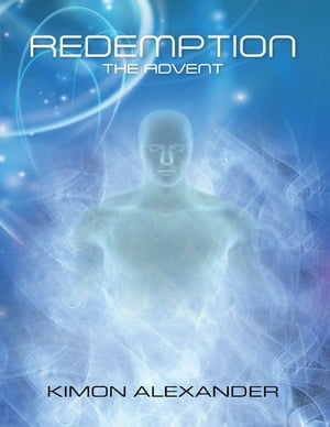 Redemption: The Advent by Kimon Alexander
