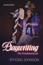 Playwriting: The Fundamentals by Effiong Johnson