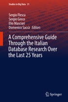 A Comprehensive Guide Through the Italian Database Research Over the Last 25 Years by Sergio Flesca