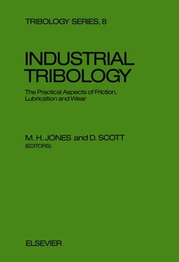 Book Industrial Tribology: The Practical Aspects of Friction, Lubrication and Wear by Jones, M.H.