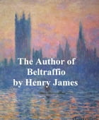 The Author of Beltraffio by Henry James
