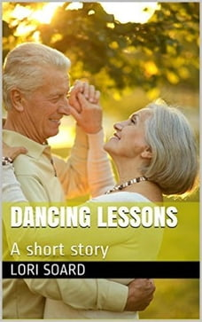 Dancing Lessons: A short story
