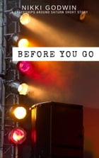 Before You Go: a Spaceships Around Saturn Series short story by Nikki Godwin