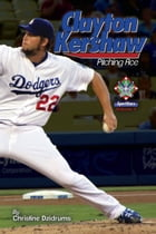 Clayton Kershaw: Pitching Ace: SportStars: Volume 4 by Christine Dzidrums