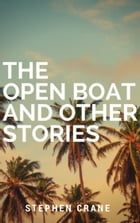 The Open Boat and Other Stories (Annotated) by Stephen Crane