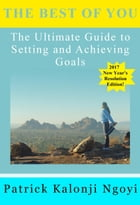 The Best of You: The Ultimate Guide to Setting and Achieving Goals by Patrick Kalonji Ngoyi