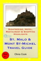 Saint Malo & Mont St-Michel Travel Guide - Sightseeing, Hotel, Restaurant & Shopping Highlights (Illustrated) by Olivia Cook