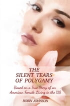 The Silent Tears of Polygamy by Robin Johnson