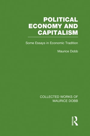 Political Economy and Capitalism Some Essays in Economic Tradition