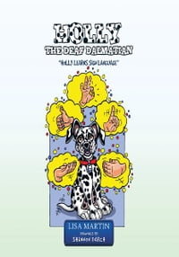 """HOLLY THE DEAF DALMATIAN: """"HOLLY LEARNS SIGN LANGUAGE"""""""
