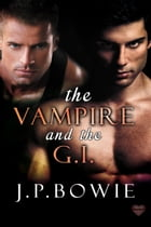 The Vampire and the G.I. by J.P. Bowie
