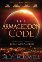 The Armageddon Code: One Journalist's Quest for End-Times Answers by Billy Hallowell