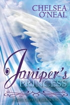 Juniper's Princess: Book 1 Of The Angel Crest Series by Chelsea O'Neal