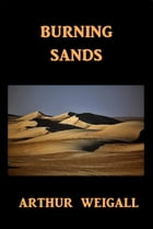 Burning Sands by Arthur Weigall