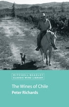 The Wines of Chile by Peter Richards