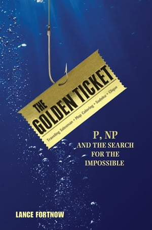 The Golden Ticket P,  NP,  and the Search for the Impossible