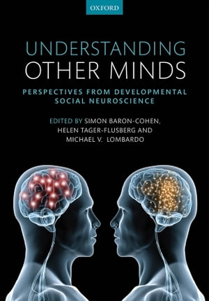 Understanding Other Minds Perspectives from developmental social neuroscience