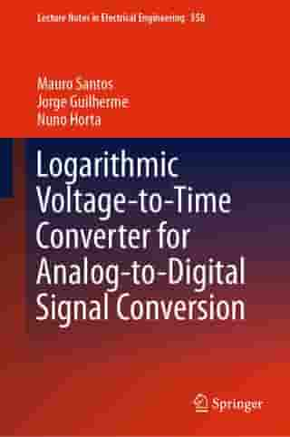 Logarithmic Voltage-to-Time Converter for Analog-to-Digital Signal Conversion