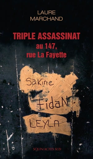 Triple assassinat au 147, rue La Fayette by Laure Marchand