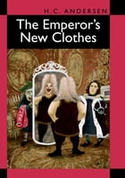 The Emperor's New Clothes by H. C. Andersen