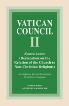 Nostra Aetate: Declaration on the Relation of the Church to Non-Christian Religions by Austin Flannery OP