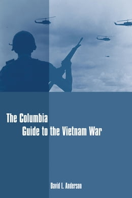 Book The Columbia Guide to the Vietnam War by David L. Anderson