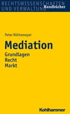 Mediation: Grundlagen/Recht/Markt by Peter Röthemeyer