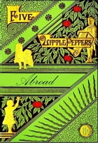 Five Little Peppers, Abroad by Margaret Sidney
