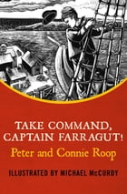 Take Command, Captain Farragut! by Peter Roop