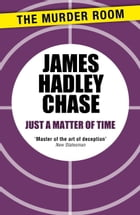 Just a Matter of Time by James Hadley Chase