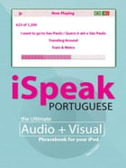 iSpeak Portuguese Phrasebook (MP3 CD + Guide) : The Ultimate Audio + Visual Phrasebook for Your iPod: The Ultimate Audio + Visual Phrasebook for Your  by Alex Chapin