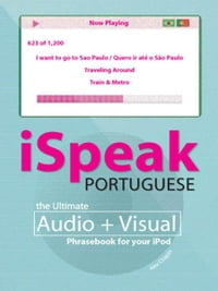 iSpeak Portuguese Phrasebook (MP3 CD + Guide) : The Ultimate Audio + Visual Phrasebook for Your…