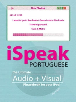 Book iSpeak Portuguese Phrasebook (MP3 CD + Guide) : The Ultimate Audio + Visual Phrasebook for Your… by Alex Chapin