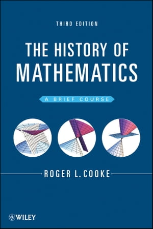 The History of Mathematics: A Brief Course by Roger L. Cooke
