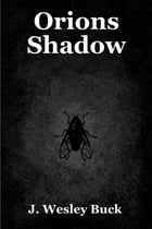 Orion's Shadow by J. Wesley Buck