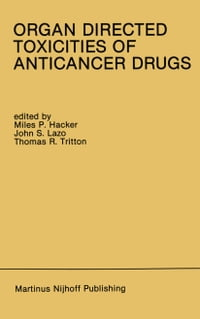 Organ Directed Toxicities of Anticancer Drugs: Proceedings of the First International Symposium on…