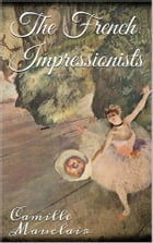 The French Impressionists by Camille Mauclair