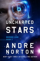 Uncharted Stars by Andre Norton