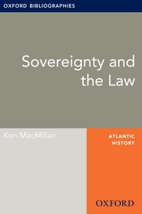 Sovereignty and the Law: Oxford Bibliographies Online Research Guide